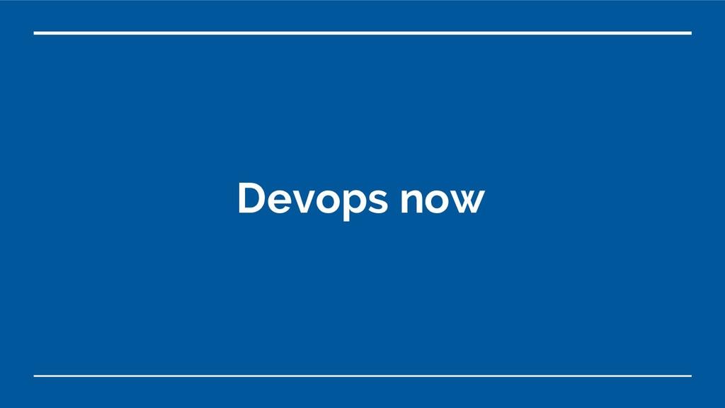Devops now