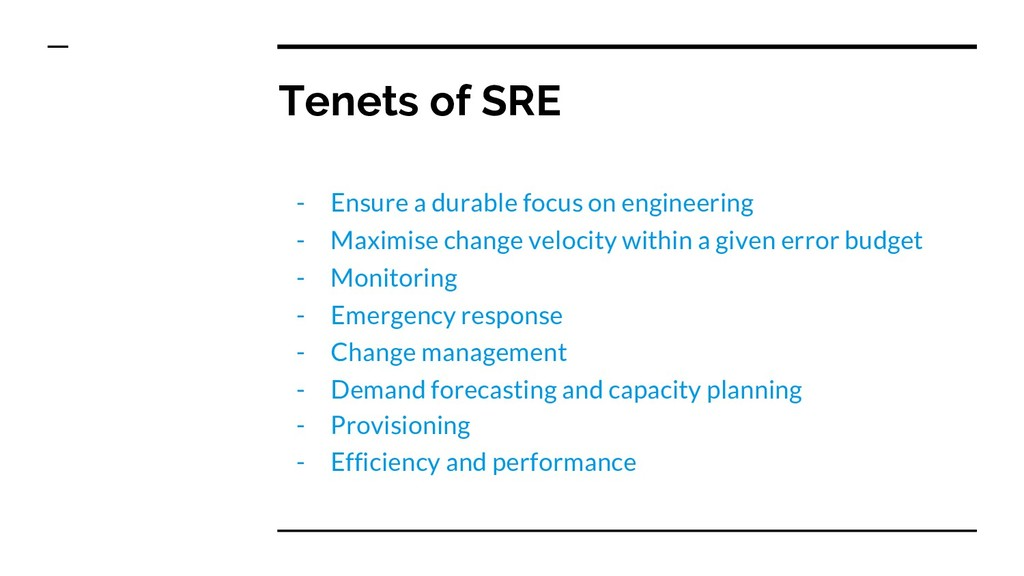 Tenets of SRE - Ensure a durable focus on engin...