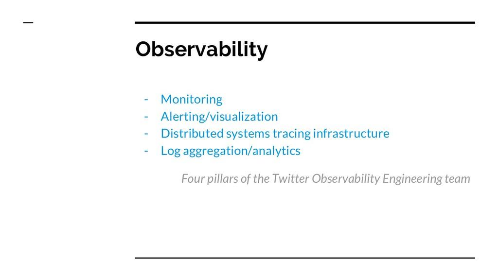 Observability - Monitoring - Alerting/visualiza...