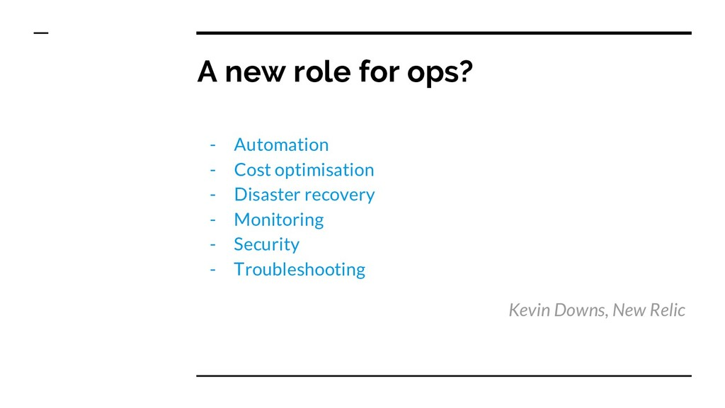 A new role for ops? - Automation - Cost optimis...