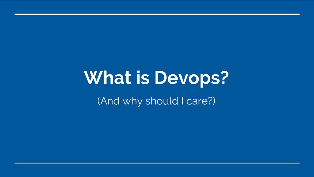 What is Devops? (And why should I care?)