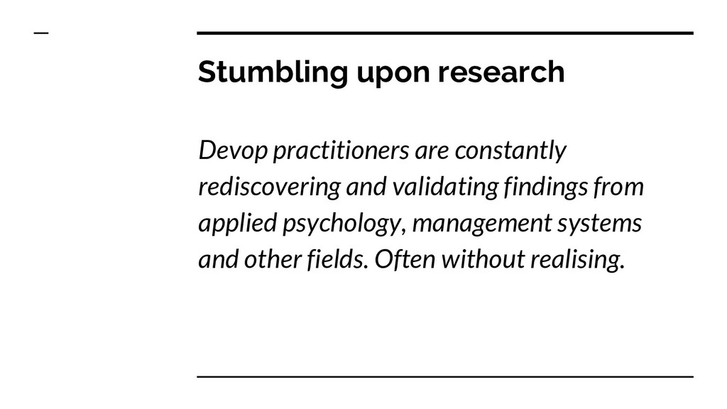 Stumbling upon research Devop practitioners are...