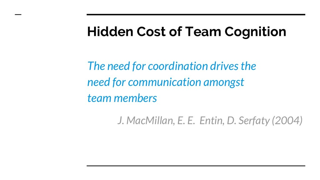 Hidden Cost of Team Cognition The need for coor...