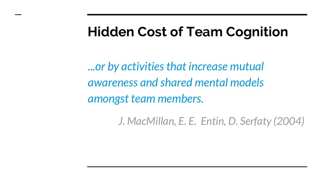 Hidden Cost of Team Cognition ...or by activiti...