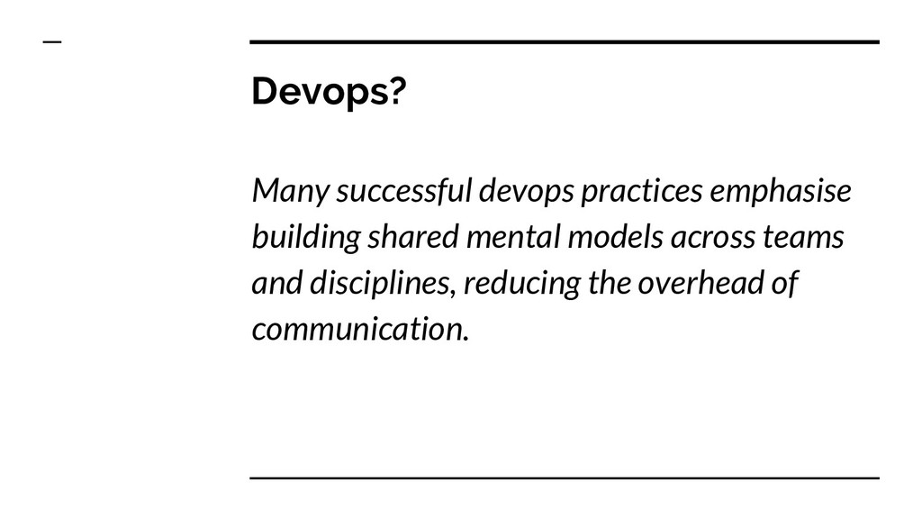 Devops? Many successful devops practices emphas...