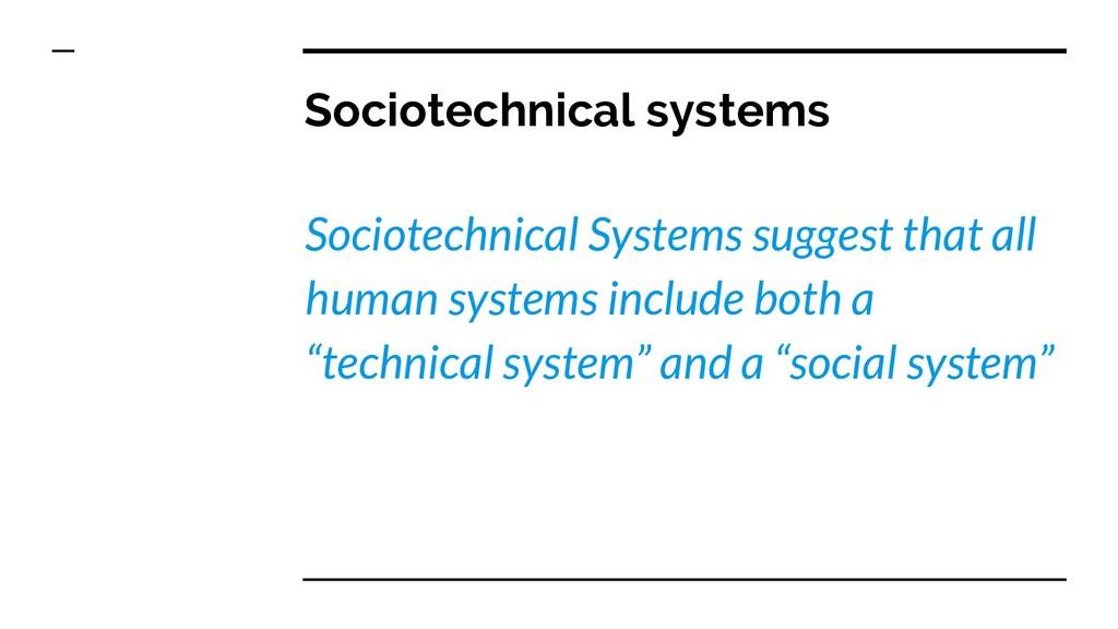 Sociotechnical systems Sociotechnical Systems s...