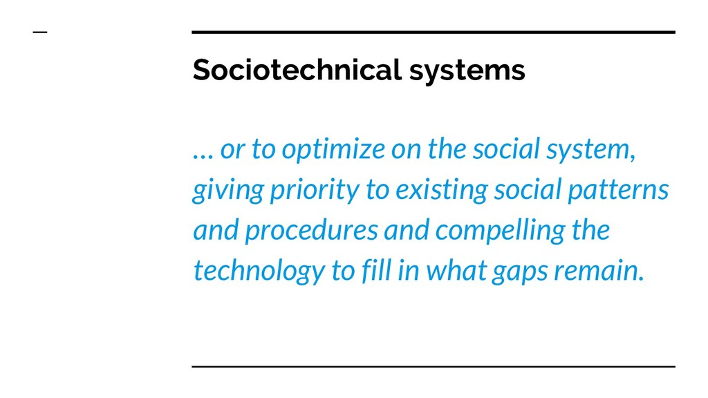 Sociotechnical systems … or to optimize on the ...