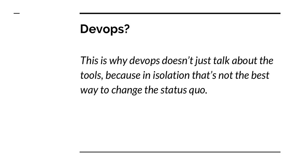 Devops? This is why devops doesn't just talk ab...