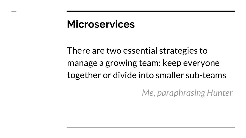 Microservices There are two essential strategie...
