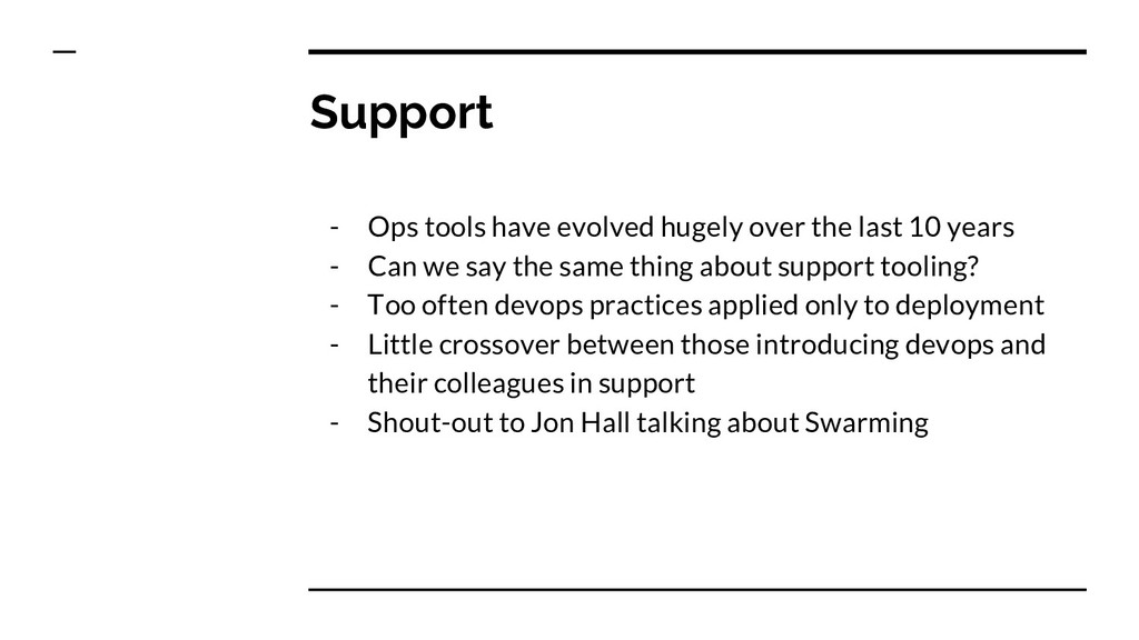 Support - Ops tools have evolved hugely over th...