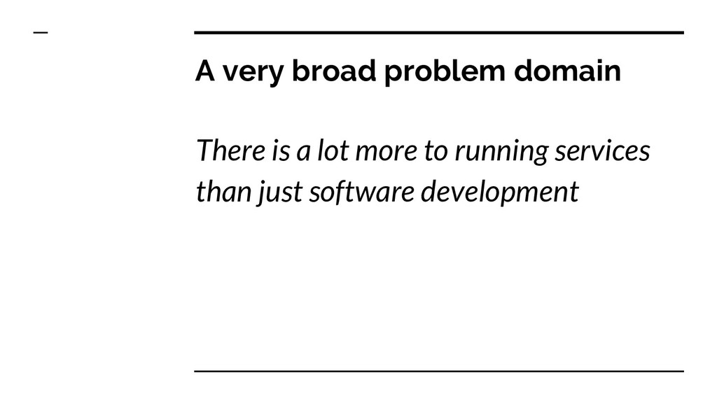 A very broad problem domain There is a lot more...
