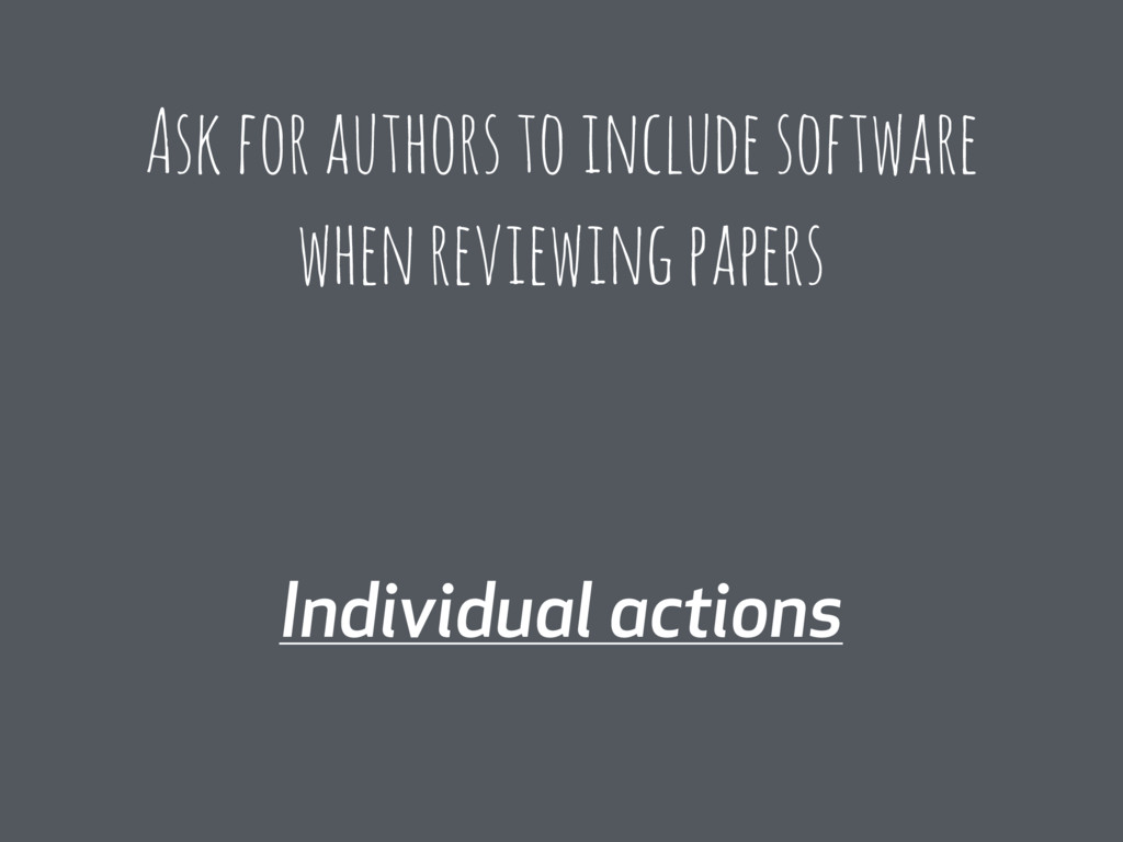 Individual actions Ask for authors to include s...