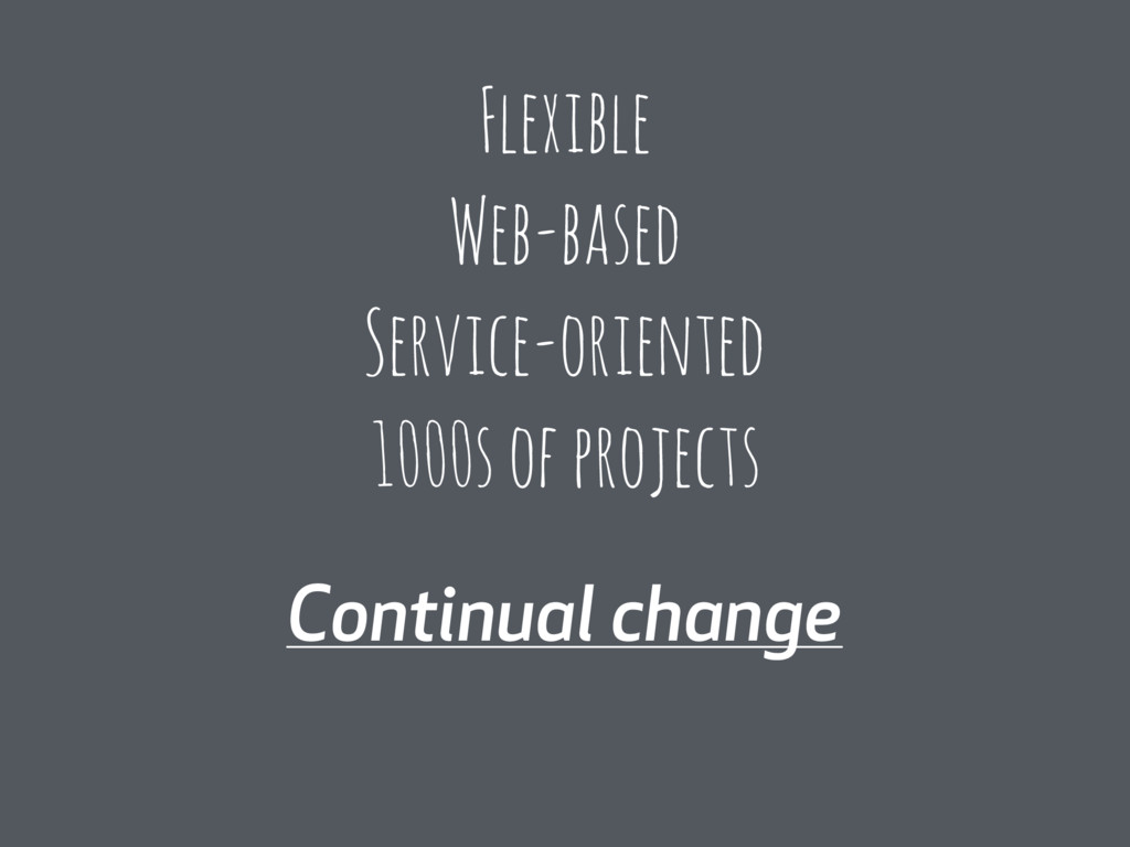 Continual change Flexible Web-based Service-ori...
