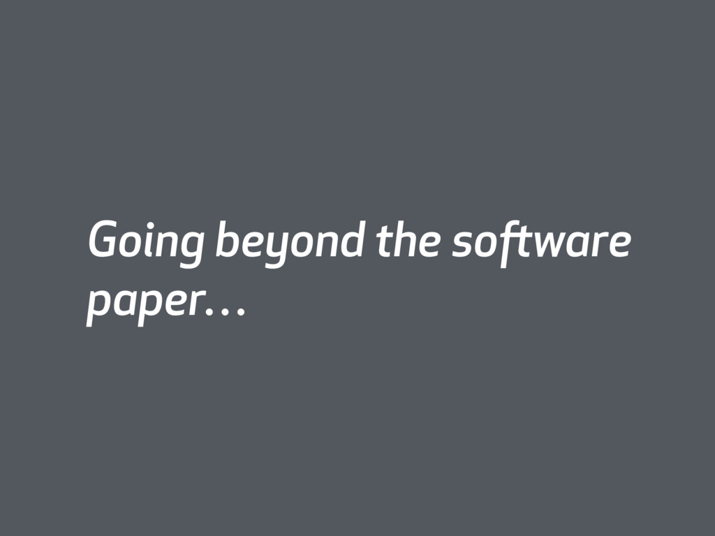 Going beyond the software paper…