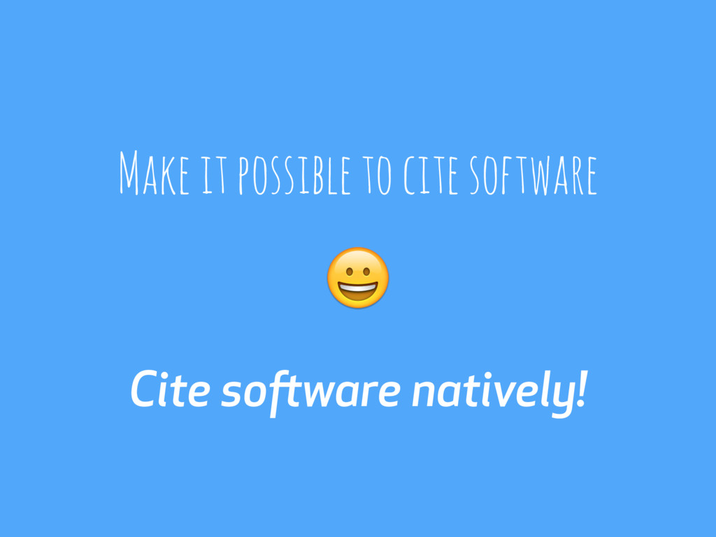 Cite software natively!  Make it possible to ci...