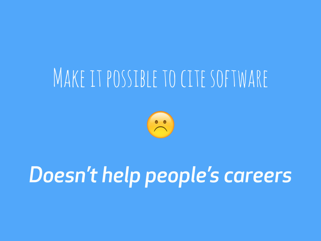 Doesn't help people's careers ☹ Make it possibl...