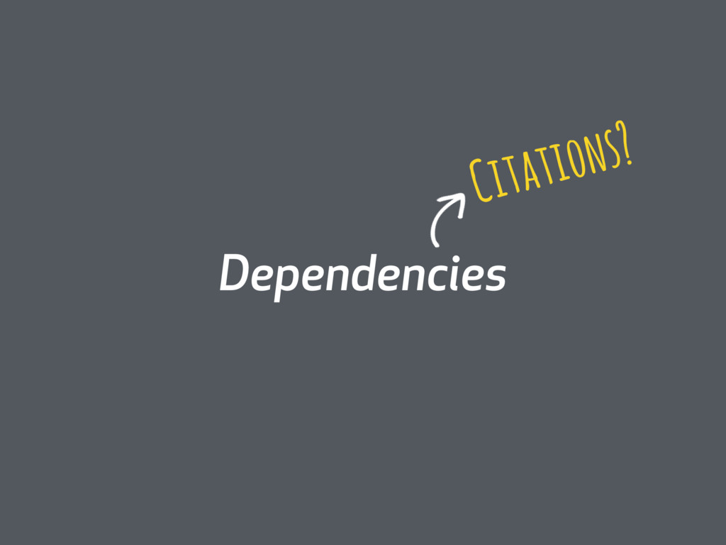 Dependencies Citations?