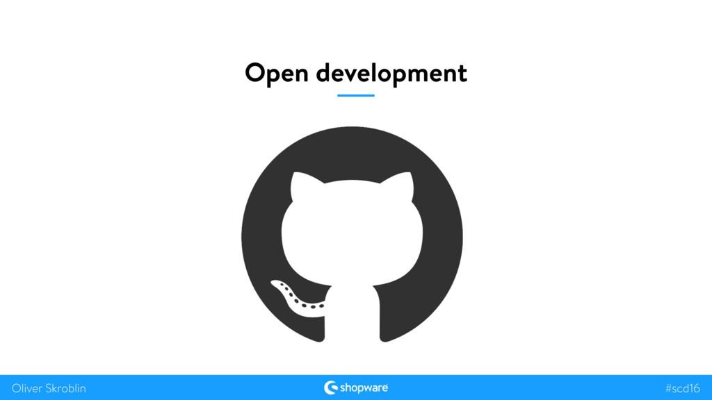 #scd16 Oliver Skroblin Open development