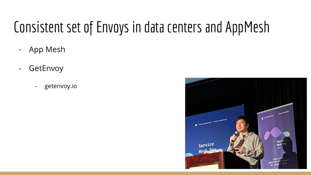 Consistent set of Envoys in data centers and Ap...