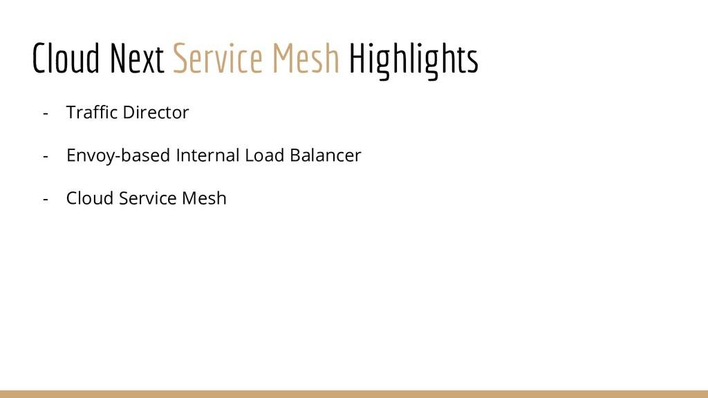 Cloud Next Service Mesh Highlights - Traffic Di...