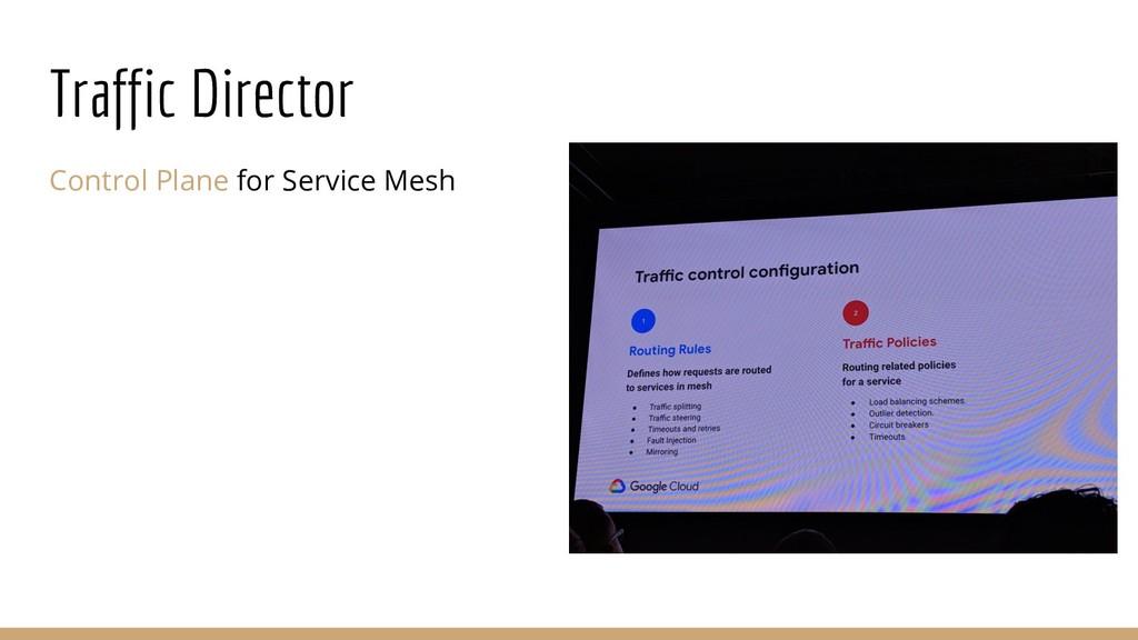Traffic Director Control Plane for Service Mesh