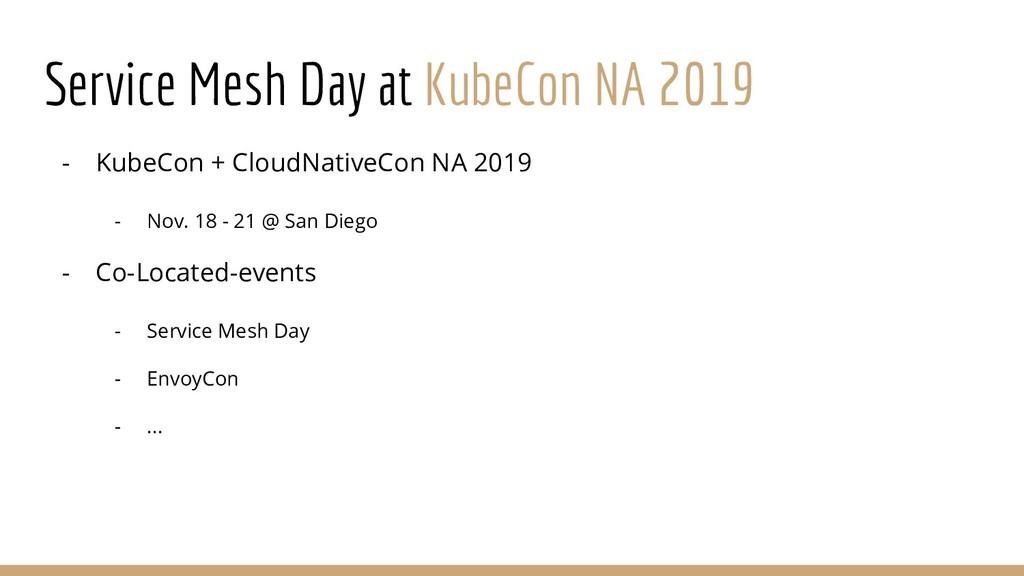 Service Mesh Day at KubeCon NA 2019 - KubeCon +...