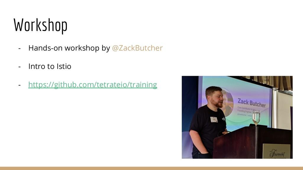 Workshop - Hands-on workshop by @ZackButcher - ...