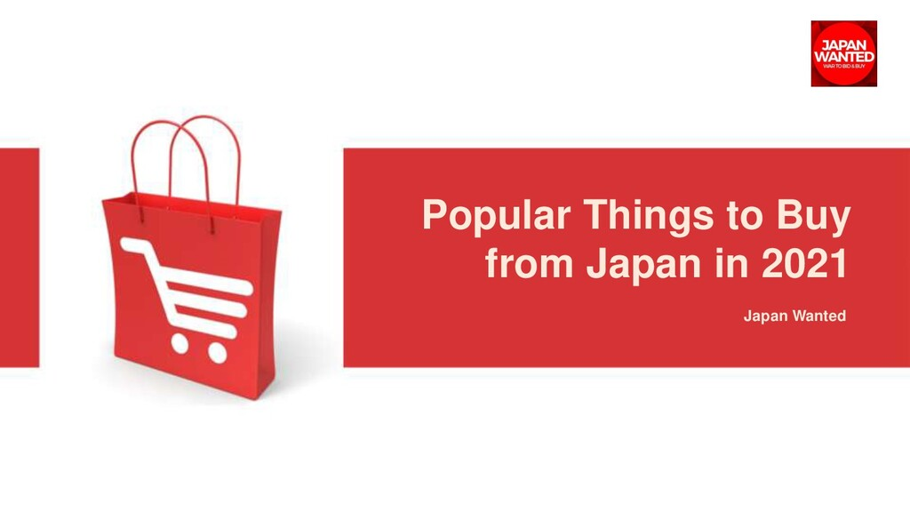 Japan Wanted Popular Things to Buy from Japan i...