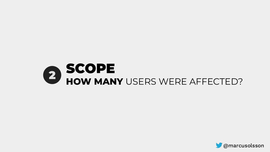 SCOPE 2 HOW MANY USERS WERE AFFECTED? @marcusol...