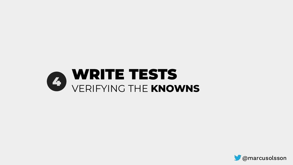 WRITE TESTS 4 VERIFYING THE KNOWNS @marcusolsson