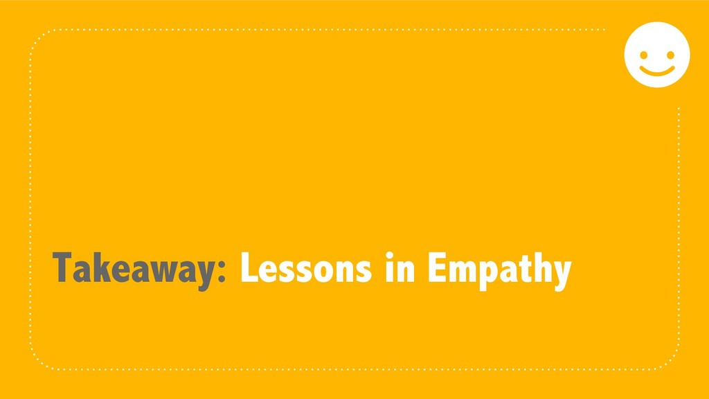Takeaway: Lessons in Empathy