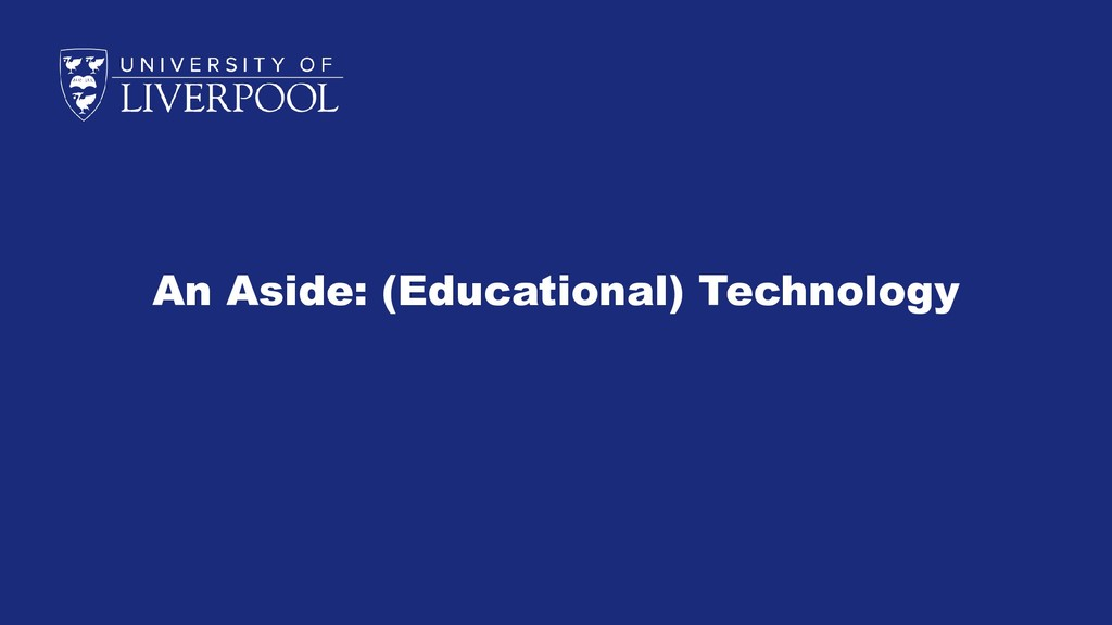 An Aside: (Educational) Technology