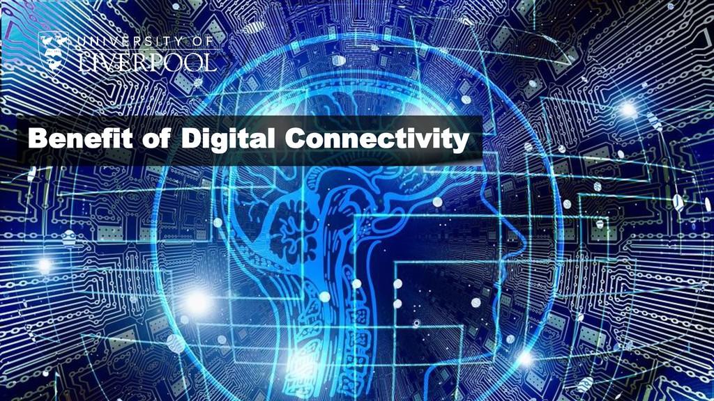 Benefit of Digital Connectivity