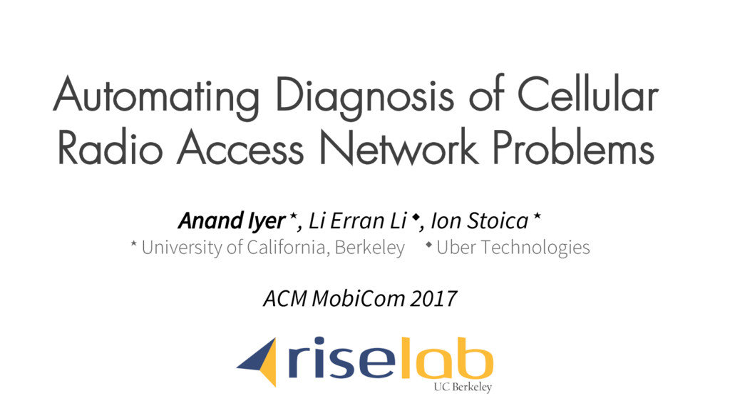 Automating Diagnosis of Cellular Radio Access N...