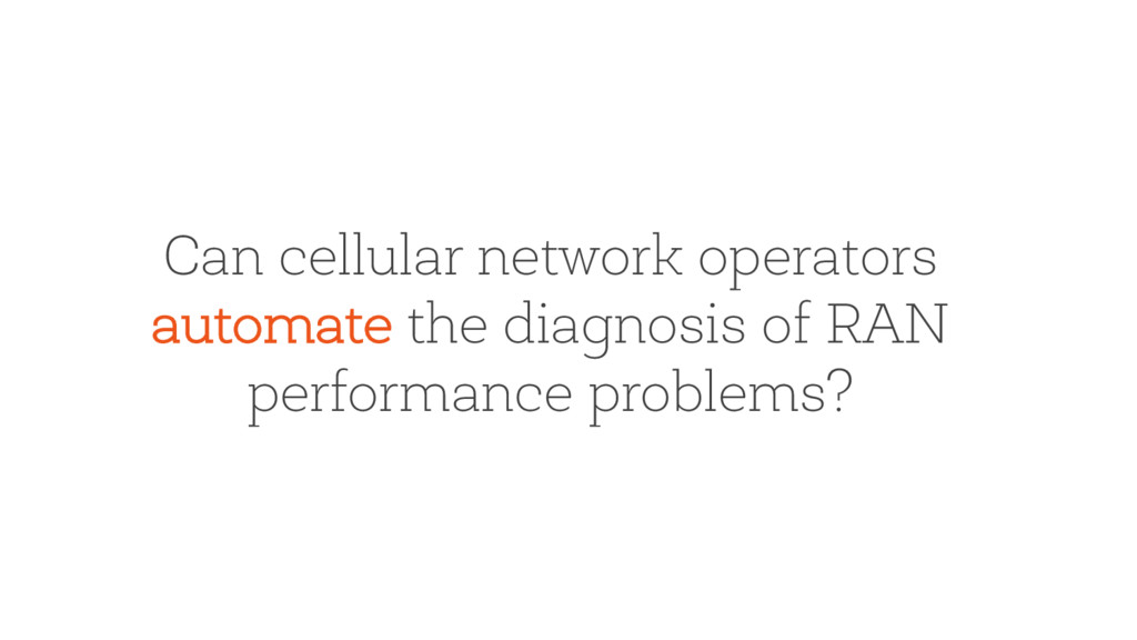 Can cellular network operators automate the dia...