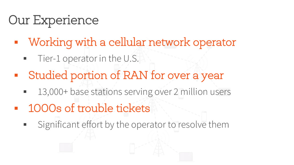 Our Experience § Working with a cellular networ...