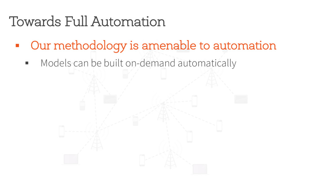 Towards Full Automation § Our methodology is am...