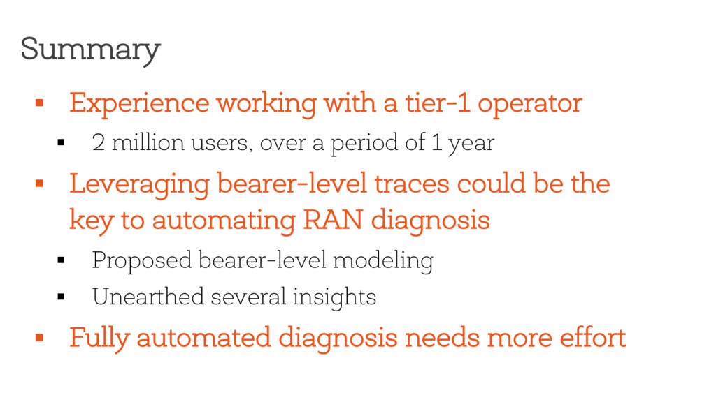 Summary § Experience working with a tier-1 oper...