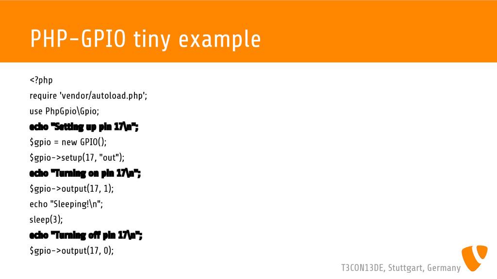 T3CON13DE, Stuttgart, Germany PHP-GPIO tiny exa...