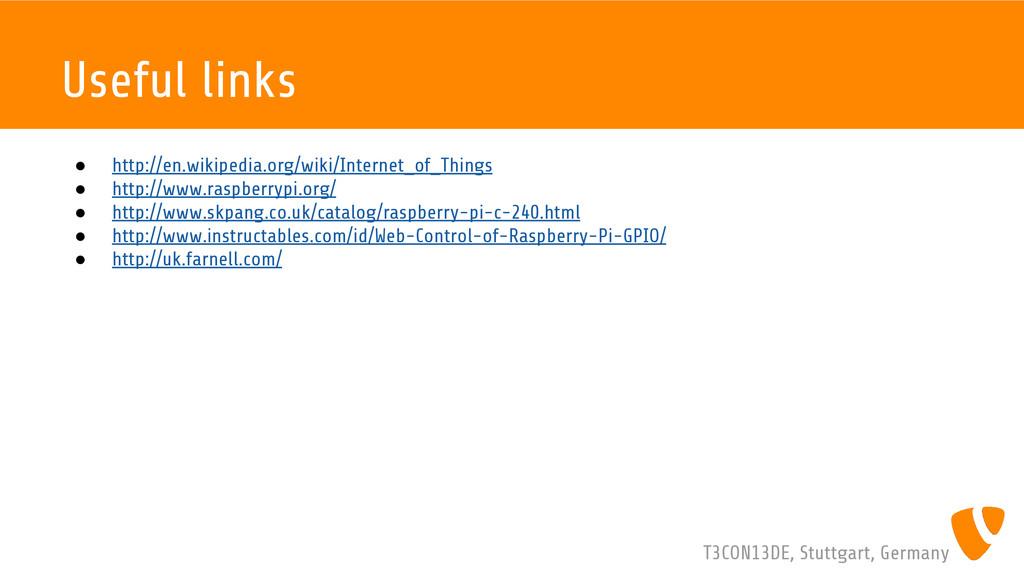 T3CON13DE, Stuttgart, Germany Useful links ● ht...