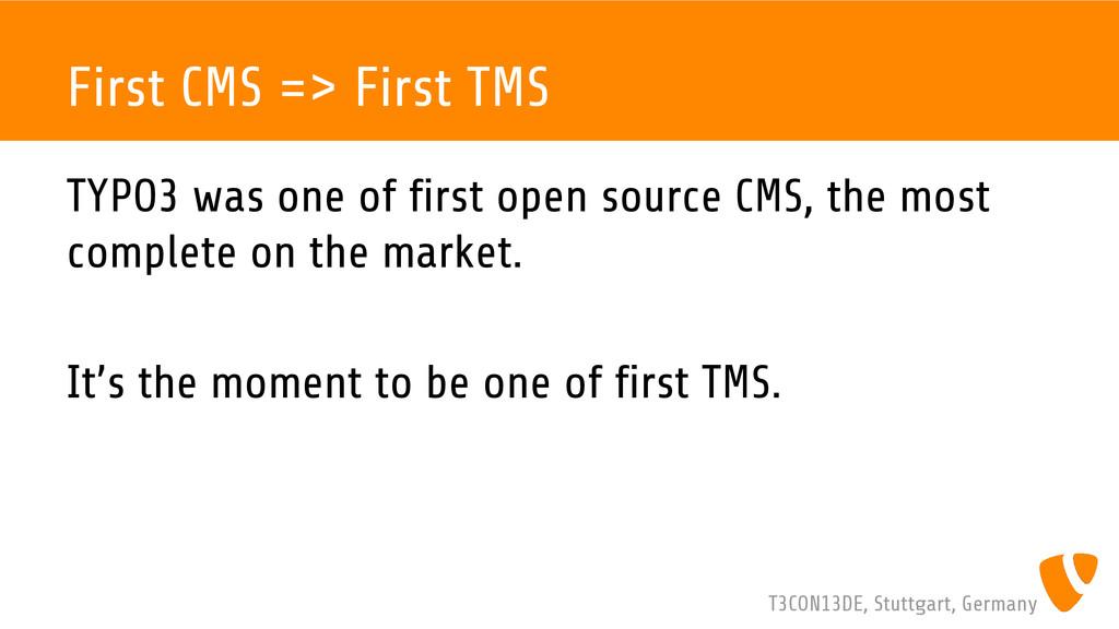 T3CON13DE, Stuttgart, Germany First CMS => Firs...