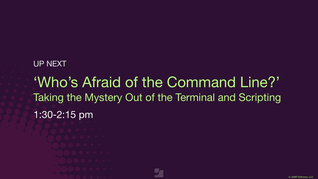 © JAMF Software, LLC 'Who's Afraid of the Comma...