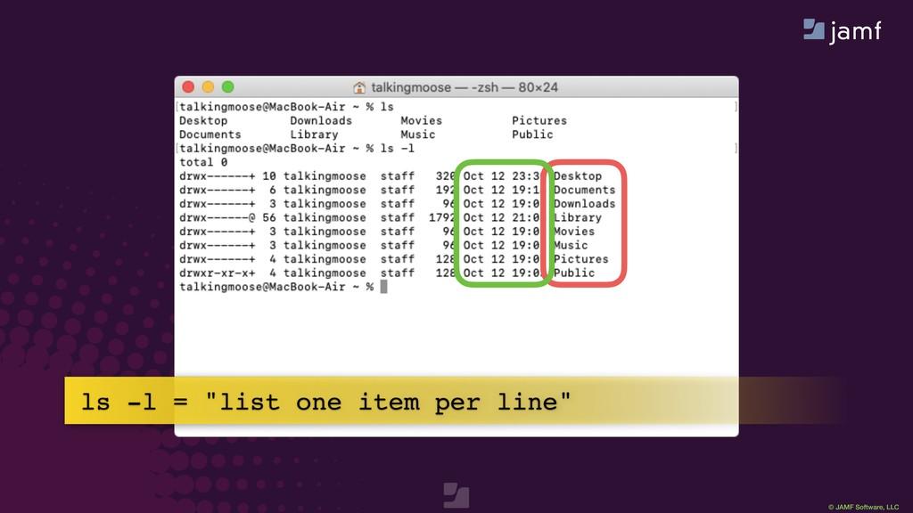 """© JAMF Software, LLC ls -l = """"list one item per..."""