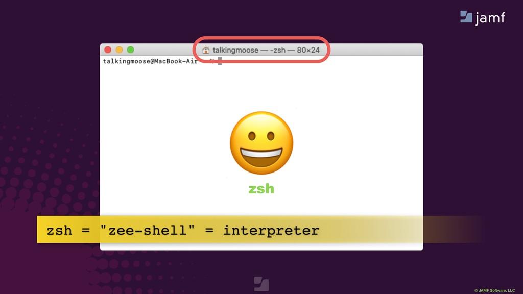 "© JAMF Software, LLC  zsh zsh = ""zee-shell"" = i..."