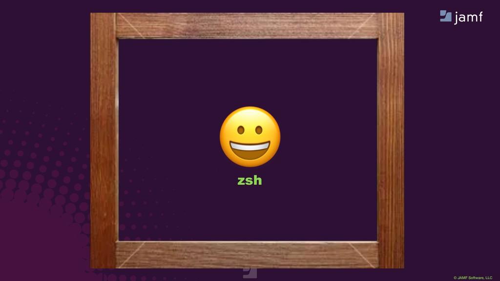 © JAMF Software, LLC  zsh  bash