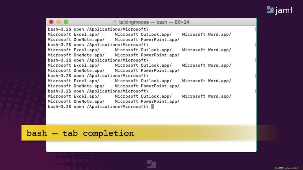© JAMF Software, LLC bash — tab completion