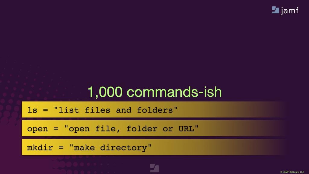 """© JAMF Software, LLC 1,000 commands-ish ls = """"l..."""