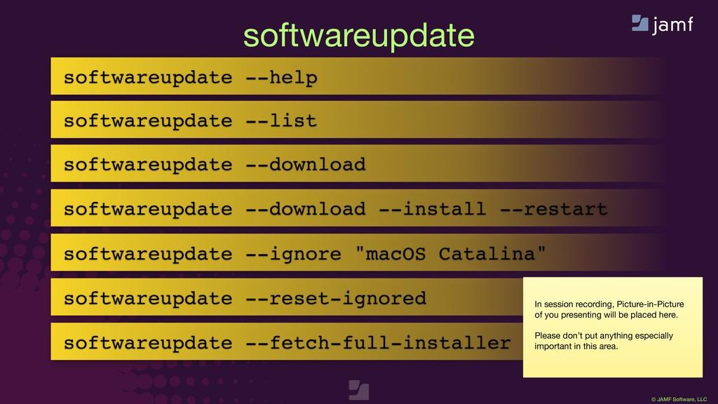 © JAMF Software, LLC softwareupdate softwareupd...
