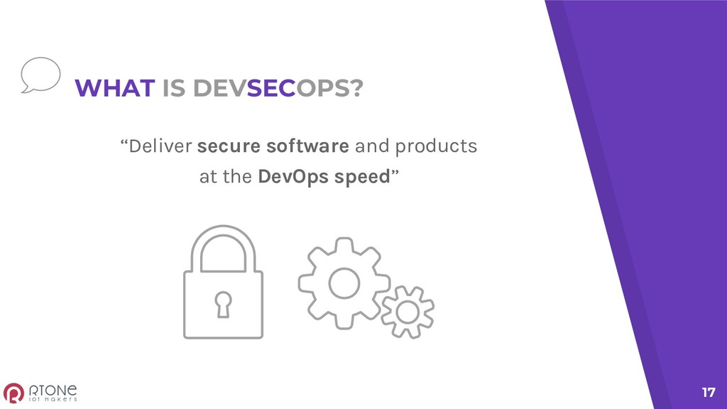 WHAT IS DEVSECOPS? ''Deliver secure software an...
