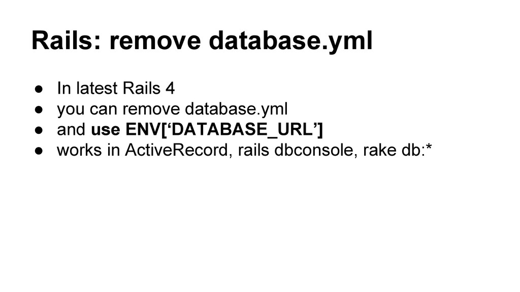 Rails: remove database.yml ● In latest Rails 4 ...